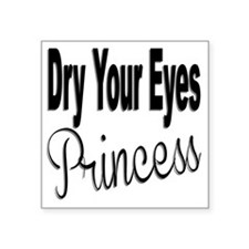 """Dry Your Eyes Princess Square Sticker 3"""" x 3"""""""