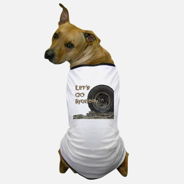 Lets Go Muddin Dog T-Shirt