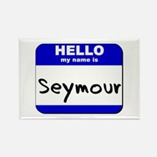 hello my name is seymour Rectangle Magnet