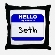 hello my name is seth  Throw Pillow