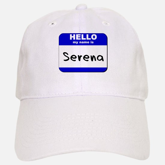 hello my name is serena Baseball Baseball Cap