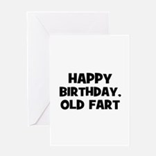Happy Birthday, Old Fart Greeting Cards