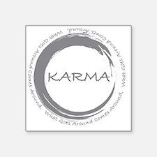 """Karma, What goes around com Square Sticker 3"""" x 3"""""""