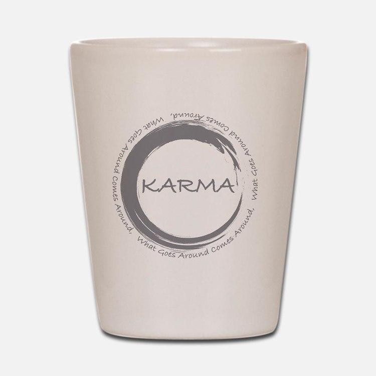 Karma, What goes around comes around Shot Glass