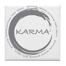 Karma, What goes around comes around Tile Coaster