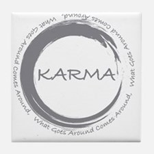 Karma, What goes around comes around Tile Coaster
