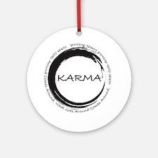 Karma, What goes around comes aroun Round Ornament