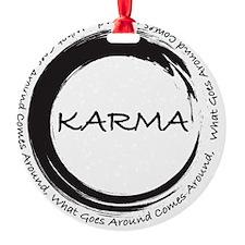 Karma, What goes around comes aroun Ornament