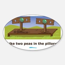 ...in the pillory Decal