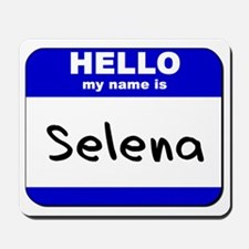 hello my name is selena  Mousepad