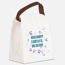 what mess? the dog did it! Canvas Lunch Bag