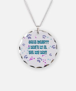 what mess? the dog did it! Necklace