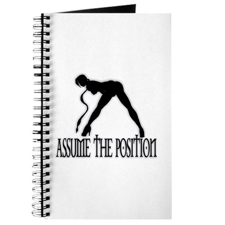 ASSUME THE POSITION Journal