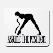 ASSUME THE POSITION Mousepad