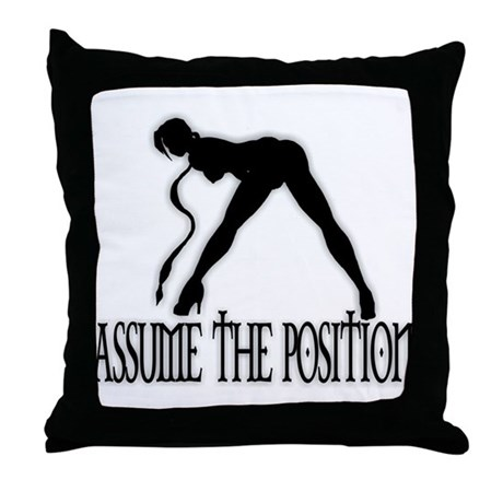ASSUME THE POSITION Throw Pillow