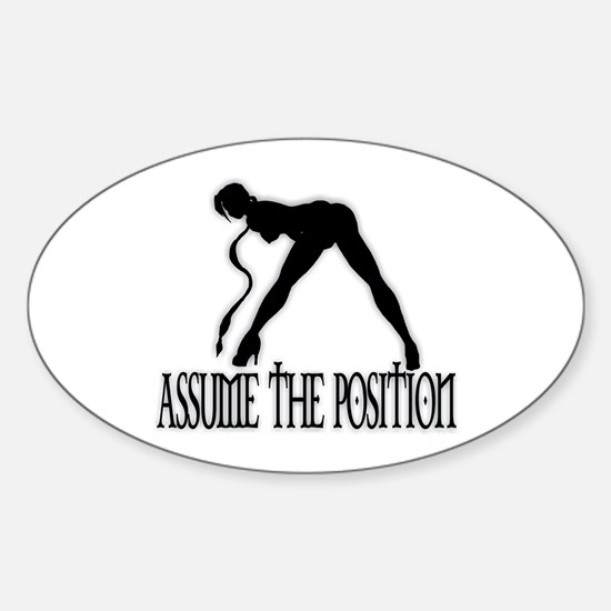 ASSUME THE POSITION Oval Decal