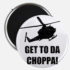 Get To The Choppa Magnet