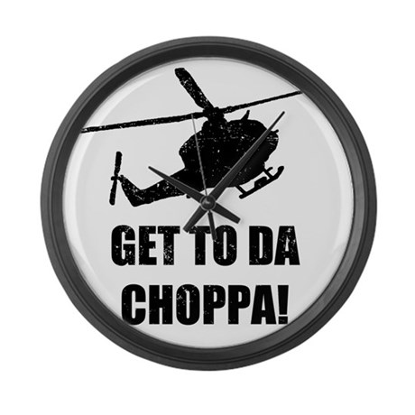 Get To The Choppa Large Wall Clock