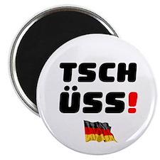 TSCHUSS - GERMAN Magnet