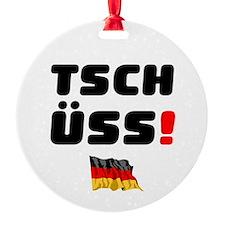 TSCHUSS - GERMAN Ornament