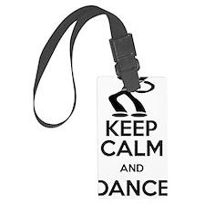 KEEP CALM AND DANCE ON Luggage Tag