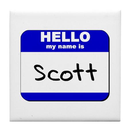 hello my name is scott Tile Coaster