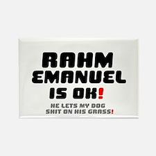 RAHM EMANUEL IS OK - HE LETS MY D Rectangle Magnet