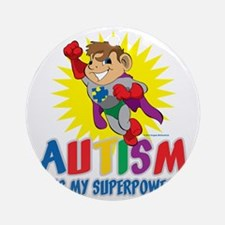 Autism Is My Superpower Round Ornament