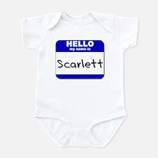 hello my name is scarlett  Infant Bodysuit