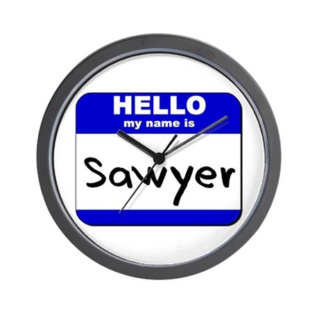 hello my name is sawyer Wall Clock