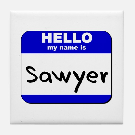 hello my name is sawyer  Tile Coaster