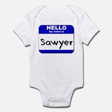 hello my name is sawyer  Infant Bodysuit