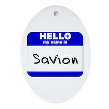 hello my name is savion  Oval Ornament