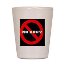 No Hugs! Badge Shot Glass