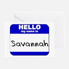 hello my name is savannah  Greeting Cards (Package