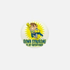 Down Syndrome Is My Superpower Mini Button