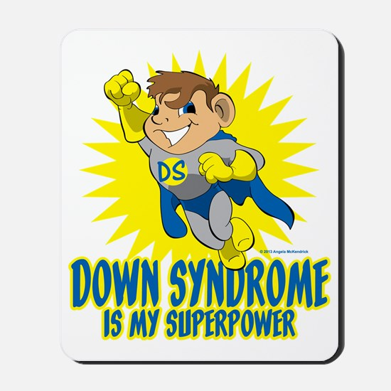 Down Syndrome Is My Superpower Mousepad