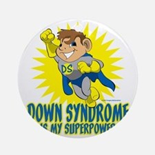 Down Syndrome Is My Superpower Round Ornament
