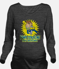 Down Syndrome Is My  Long Sleeve Maternity T-Shirt