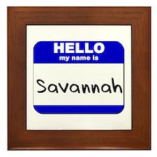 hello my name is savannah  Framed Tile