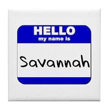 hello my name is savannah  Tile Coaster