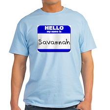 hello my name is savannah T-Shirt