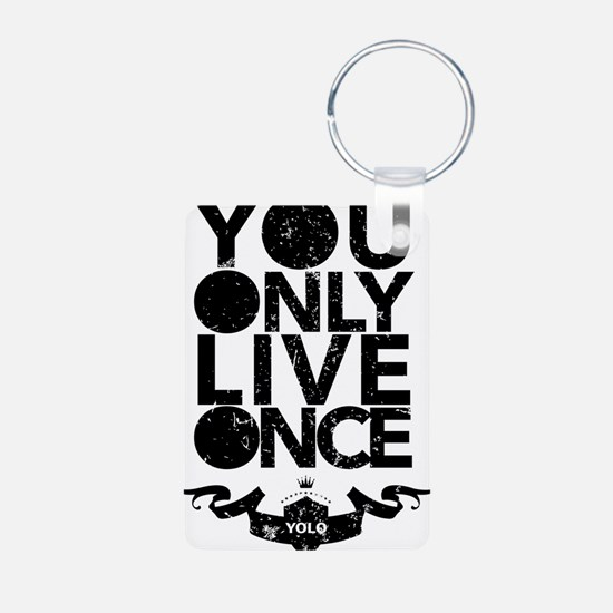 You Only Live Once Aluminum Photo Keychain