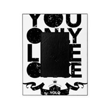 You Only Live Once Picture Frame