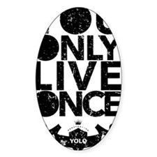 You Only Live Once Decal