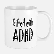 Mug for the person gifted with ADHD