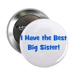 I Have The Best Big Sister - Button