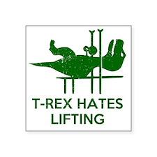 "T Rex Hates Lifting Square Sticker 3"" x 3"""