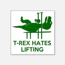 "T Rex Hates Lifting Square Sticker 3"" x 3"""