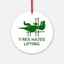T Rex Hates Lifting Round Ornament